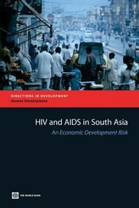 HIV and AIDS in South Asia: An Economic Development Risk