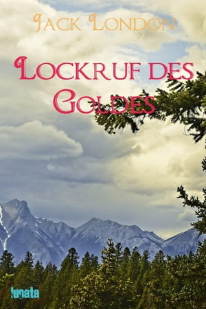 Lockruf des Goldes by Jack London