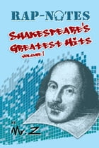 RAP-NOTES: Shakespeare's Greatest Hits Volume 1 by Mr. Z