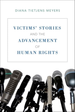 Book Victims' Stories and the Advancement of Human Rights by Diana Tietjens Meyers