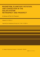 Magnetism, Planetary Rotation, and Convection in the Solar System: Retrospect and Prospect: In Honour of Prof. S.K. Runcorn by W. O'Reilly