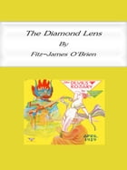 The Diamond Lens by Fitz-James O'Brien