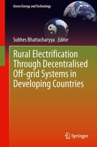 Rural Electrification Through Decentralised Off-grid Systems in Developing Countries