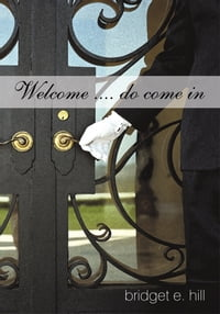 Welcome .... do come in