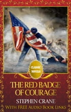 The Red Badge of Courage: Popular Classic Literature by Stephen Crane