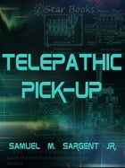 Telepathic Pick-up
