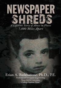 Newspaper Shreds: A Lifetime Story of Abuse in Places 7,000 Miles Apart