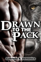 Drawn to the Pack by Gabrielle Demonico