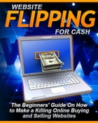 Website Flipping For Cash by SoftTech