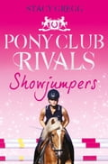 Showjumpers (Pony Club Rivals, Book 2) 444dc55c-1616-4aa4-ab2e-1a6249537321