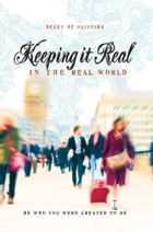 Keeping It Real by Becky De Oliveira