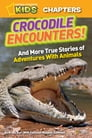 National Geographic Kids Chapters: Crocodile Encounters Cover Image