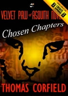 Chosen Chapters from the Velvet Paw of Asquith Novels by Thomas Corfield