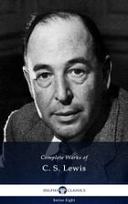 Delphi Complete Works of C. S. Lewis (Illustrated) by C. S. Lewis