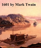1601, Conversation as it Was by the Social Fireside in the Time of the Tudors by Mark Twain