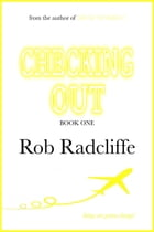 Checking Out: Checking Out novella series, #1 by Rob Radcliffe