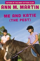 Me and Katie (the Pest) by Ann M. Martin