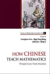 How Chinese Teach Mathematics: Perspectives from Insiders