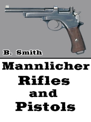 Mannlicher Rifles and Pistols