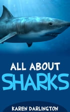 All About Sharks: All About Everything, #4 by Karen Darlington