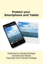 Protect your Smartphone and Tablet by Ronald Schlager