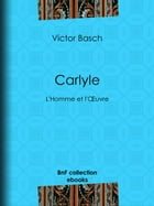 Carlyle: L'Homme et l'OEuvre by Victor Basch