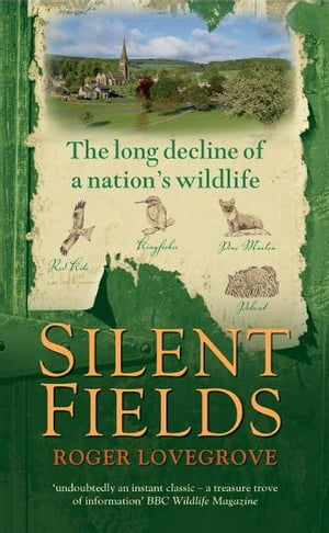 Silent Fields The long decline of a nation's wildlife