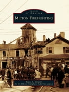 Milton Firefighting by Brian A. Doherty
