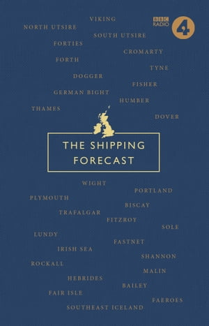 The Shipping Forecast A Miscellany