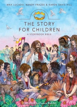 Book The Story for Children, a Storybook Bible by Max Lucado