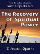 The Recovery of Spiritual Power by T. Austin-Sparks
