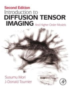 Introduction to Diffusion Tensor Imaging: And Higher Order Models by Susumu Mori