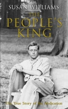 The People's King: The True Story of the Abdication by Susan Williams