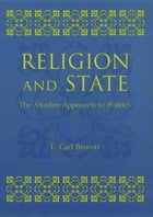 Religion and State: The Muslim Approach to Politics by L. Carl. Brown