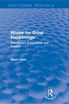 Hopes for Great Happenings (Routledge Revivals)