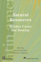 Natural Resources, Neither Curse Nor Destiny by Lederman Daniel; Maloney William F
