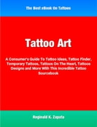 Tattoo Art: A Consumer's Guide To Tattoo Ideas, Tattoo Finder, Temporary Tattoos, Tattoos On The Heart, Tattoos  by Reginald Zapata