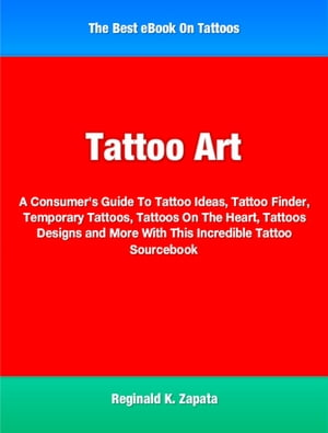 Tattoo Art A Consumer's Guide To Tattoo Ideas,  Tattoo Finder,  Temporary Tattoos,  Tattoos On The Heart,  Tattoos Designs and More With This Incredible T