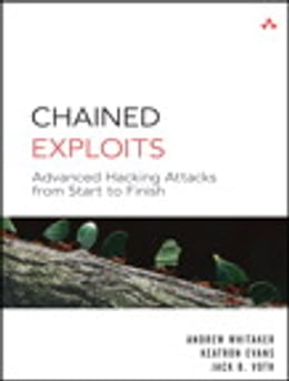 Book Chained Exploits: Advanced Hacking Attacks from Start to Finish by Andrew Whitaker