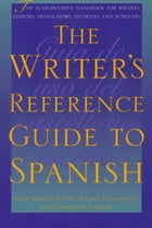 The Writer's Reference Guide to Spanish by David William Foster