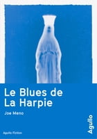 Le Blues de La Harpie by Joe Meno