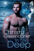 In Too Deep by Christy Gissendaner