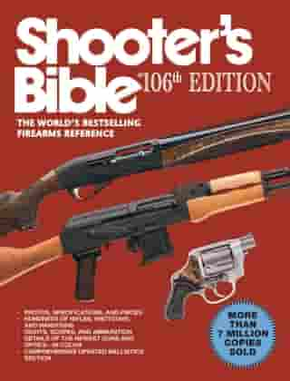 Shooter's Bible, 106th Edition: The World's Bestselling Firearms Reference by Jay Cassell