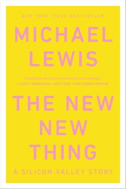 Book The New New Thing: A Silicon Valley Story by Michael Lewis