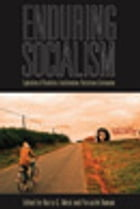 Enduring Socialism: Explorations of Revolution and Transformation, Restoration and Continuation