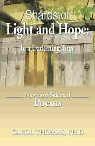 Shards of Light and Hope: in a Darkening Time: New and Selected Poems