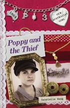 Our Australian Girl: Poppy And The Thief (Book 3)