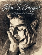 John S. Sargent: 194 Master's Drawings by Blagoy Kiroff