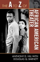 The A to Z of African American Theater