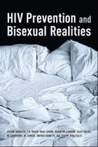 HIV Prevention and Bisexual Realities by Viviane Namaste
